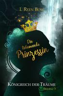 I. Reen Bow: Königreich der Träume - Sequenz 3: Die träumende Prinzessin ★★★★