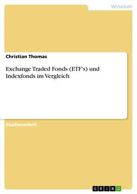 Exchange Traded Fonds (ETF's) und Indexfonds im Vergleich