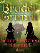 Brüder Grimm: Schneewittchen und Rosenrot
