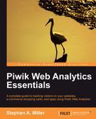Stephan A. Miller: Piwik Web Analytics Essentials
