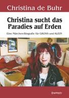 Christina de Buhr: Christina sucht das Paradies auf Erden