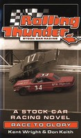 Kent Wright: Rolling Thunder Stock Car Racing: Race To Glory