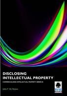 John P Mc Manus: Disclosing Intellectual Property