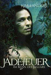 Jadefeuer - Im Bann des Jaguars