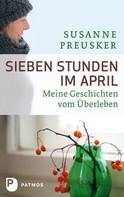 Susanne Preusker: Sieben Stunden im April ★★★★