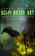 Edward Bellamy: Sci-Fi Boxed Set: 10 Dystopian Novels & SF Classics