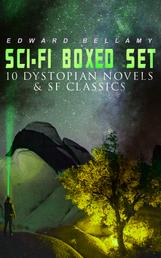 Sci-Fi Boxed Set: 10 Dystopian Novels & SF Classics - Utopian & Science Fiction Novels and Stories: Looking Backward, Equality, Dr. Heidenhoff's Process, Miss Ludington's Sister, The Blindman's World, With The Eyes Shut, To Whom This May Come…