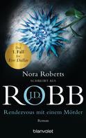 J.D. Robb: Rendezvous mit einem Mörder ★★★★