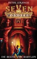 Peter Lerangis: Seven Wonders - Die Bestie von Babylon ★★★★★