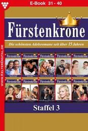 Fürstenkrone Staffel 4 – Adelsroman - E-Book 31-40