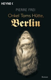 Onkel Toms Hütte, Berlin - Roman
