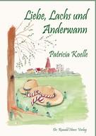 Patricia Koelle: Liebe, Lachs und Anderwann ★★★★★