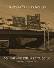 To Live and Die in Scoudouc