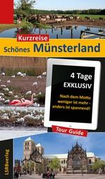 Kurzreise Schönes Münsterland - 4 Tage EXKLUSIV - Nach dem Motto weniger ist mehr - anders ist spannend!