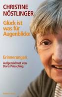 Christine Nöstlinger: Glück ist was für Augenblicke ★★★★★