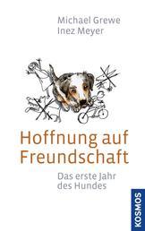 Hoffnung auf Freundschaft - Das erste Jahr des Hundes