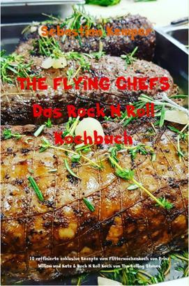 THE FLYING CHEFS Das Rock N Roll Kochbuch