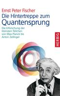 Ernst P Fischer: Die Hintertreppe zum Quantensprung ★★★★