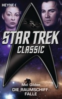Mel Gilden: Star Trek - Classic: Die Raumschiff-Falle ★★★★