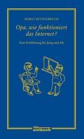 Horst Rittenbruch: Opa, wie funktioniert das Internet? ★★★★