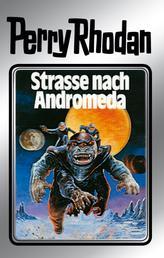 """Perry Rhodan 21: Straße nach Andromeda (Silberband) - Erster Band des Zyklus """"Die Meister der Insel"""""""