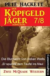 Der Kopfgeldjäger Folge 7/8 (Zwei McQuade Western) - Die Blutnacht von Indian Wells / Er spuckte dem Teufel ins Maul