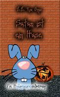 Z.Z. Rox Orpo: Satan ist ein Hase Die Halloweenverschwörung