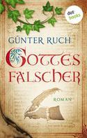 Günter Ruch: Gottes Fälscher ★★★★