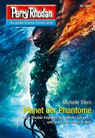 Michelle Stern: Perry Rhodan 2847: Planet der Phantome ★★★★