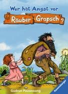 Gudrun Pausewang: Wer hat Angst vor Räuber Grapsch? (Band 1) ★★★★