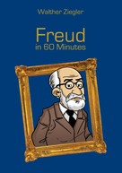 Walther Ziegler: Freud in 60 Minutes