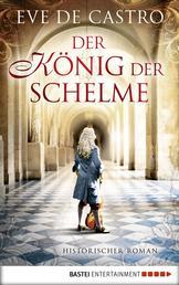 Der König der Schelme - Historischer Roman
