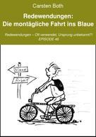Carsten Both: Redewendungen: Die montägliche Fahrt ins Blaue
