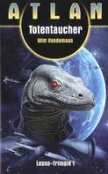 Wim Vandemaan: ATLAN Lepso 1: Totentaucher ★★★