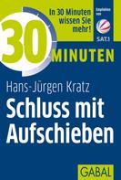Hans-Jürgen Kratz: 30 Minuten Schluss mit Aufschieben