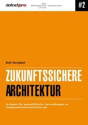 Zukunftssichere Architektur - So bauen Sie monolithische Anwendungen zu komponentenorientierten um