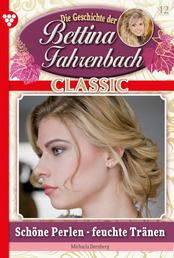 Bettina Fahrenbach Classic 12 – Liebesroman - Schöne Perlen - feuchte Tränen