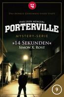 Simon X. Rost: Porterville - Folge 09: 14 Sekunden ★★★★★