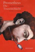 Franz Fühmann: Prometheus. Die Titanenschlacht ★★★★