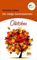 Christina Zacker: Der ewige Gartenkalender - Band 10: Oktober ★★