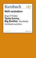 Birger P. Priddat: Tante Emma, Big Brother