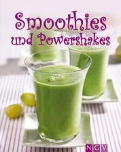 Smoothies & Powershakes - Fruchtige Smoothies, Grüne Smoothies, Powerdrinks & Co.