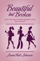 Joann Hall-Johnson: Beautiful but Broken