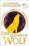 Wolfgang Hohlbein: Enwor - Band 4: Der steinerne Wolf ★★★★