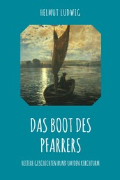 Das Boot des Pfarrers - Heitere Geschichten rund um den Kirchturm