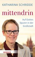 Katharina Schridde: mittendrin