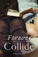 Celine Ziegler: Forever Collide ★★★★★