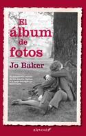 Jo Baker: El álbum de fotos