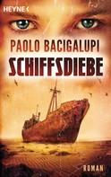 Paolo Bacigalupi: Schiffsdiebe ★★★★