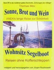 Sonne, Brot und Wein – ANEKIs lange Reise zur Schönheit - Wohnsitz Segelboot – Band 31 der maritimen gelben Buchreihe – Teil 1